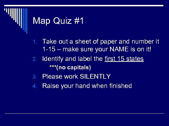Map Quiz #1 1. Take out a sheet of paper and number it 1