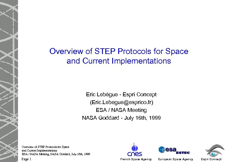 Overview of STEP Protocols for Space and Current Implementations Eric Lebègue - Espri Concept