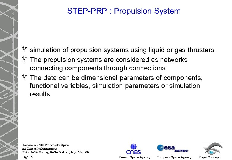 STEP-PRP : Propulsion System Ÿ simulation of propulsion systems using liquid or gas thrusters.