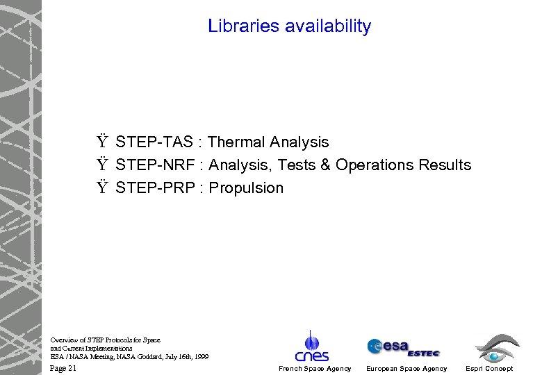 Libraries availability Ÿ STEP-TAS : Thermal Analysis Ÿ STEP-NRF : Analysis, Tests & Operations