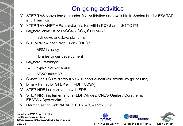 On-going activities Ÿ STEP-TAS converters are under final validation and available in September for
