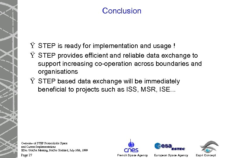 Conclusion Ÿ STEP is ready for implementation and usage ! Ÿ STEP provides efficient