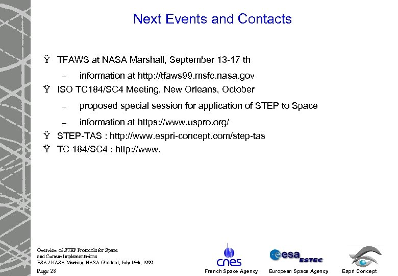 Next Events and Contacts Ÿ TFAWS at NASA Marshall, September 13 -17 th –