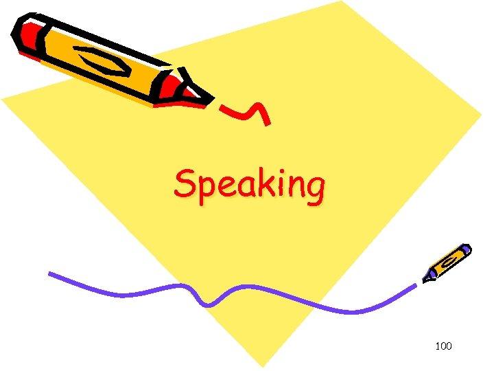 Speaking 100