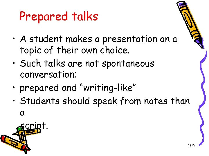 Prepared talks • A student makes a presentation on a topic of their own