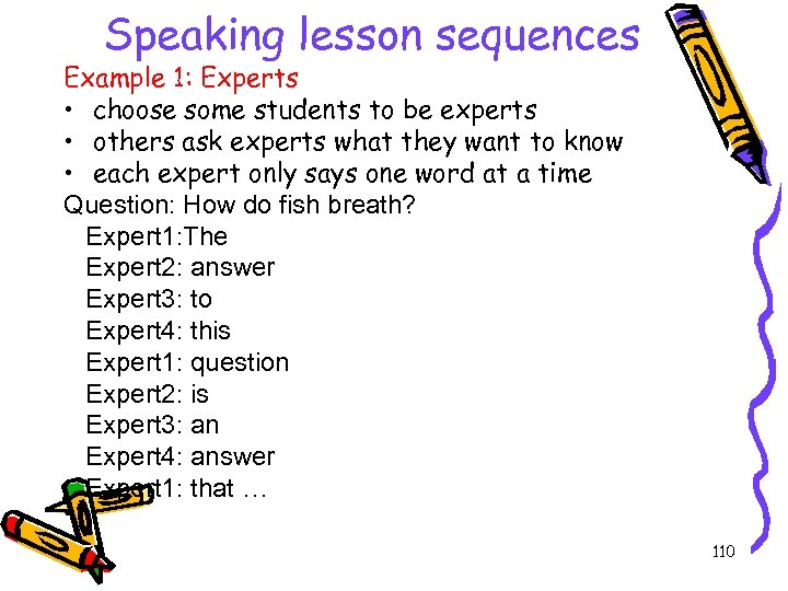 Speaking lesson sequences Example 1: Experts • choose some students to be experts •