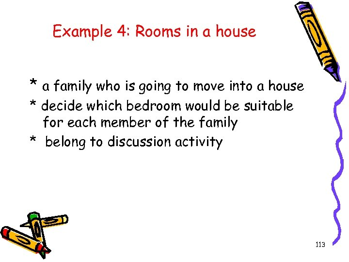 Example 4: Rooms in a house * a family who is going to move