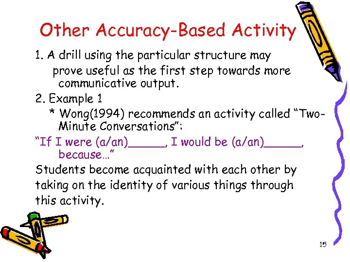 Other Accuracy-Based Activity 1. A drill using the particular structure may prove useful as