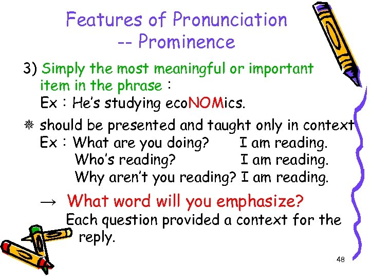 Features of Pronunciation -- Prominence 3) Simply the most meaningful or important item in
