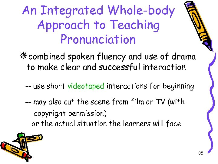 An Integrated Whole-body Approach to Teaching Pronunciation combined spoken fluency and use of drama