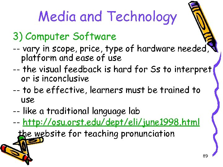 Media and Technology 3) Computer Software -- vary in scope, price, type of hardware
