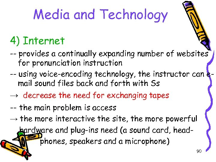 Media and Technology 4) Internet -- provides a continually expanding number of websites for