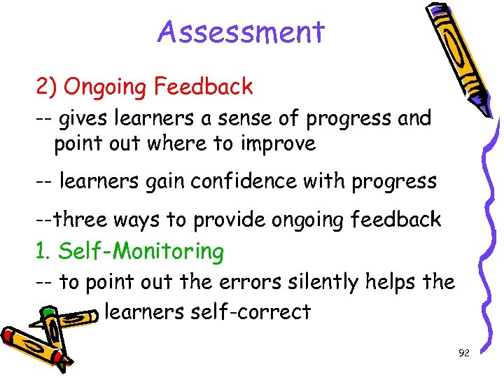 Assessment 2) Ongoing Feedback -- gives learners a sense of progress and point out