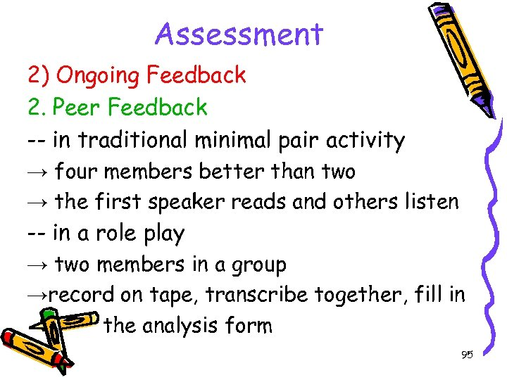 Assessment 2) Ongoing Feedback 2. Peer Feedback -- in traditional minimal pair activity →