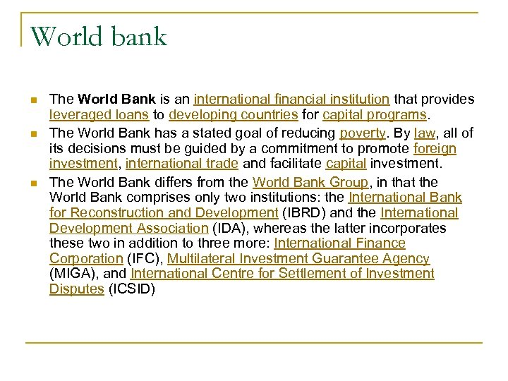 World bank n n n The World Bank is an international financial institution that
