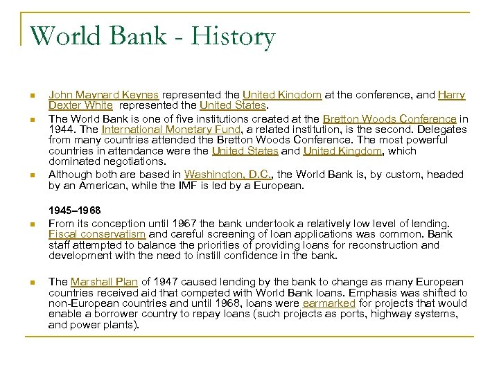 World Bank - History n n n John Maynard Keynes represented the United Kingdom