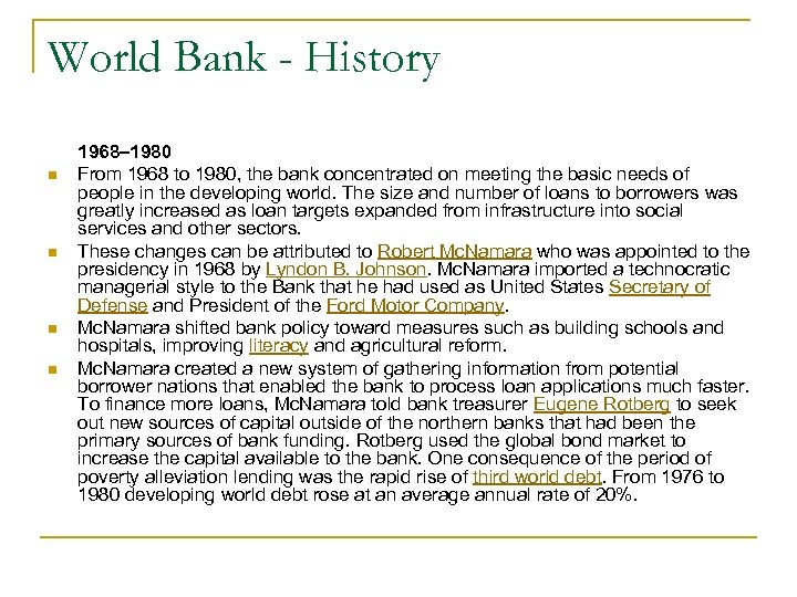 World Bank - History n n 1968– 1980 From 1968 to 1980, the bank
