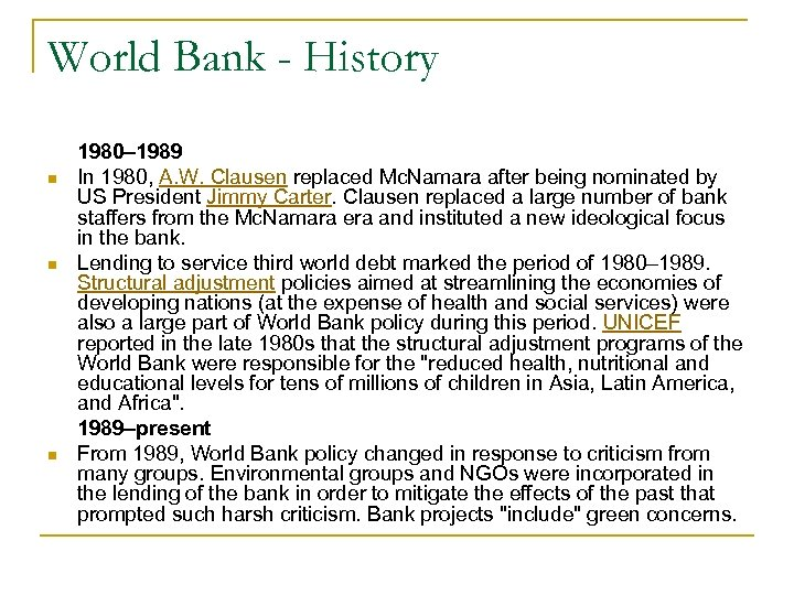 World Bank - History n n n 1980– 1989 In 1980, A. W. Clausen