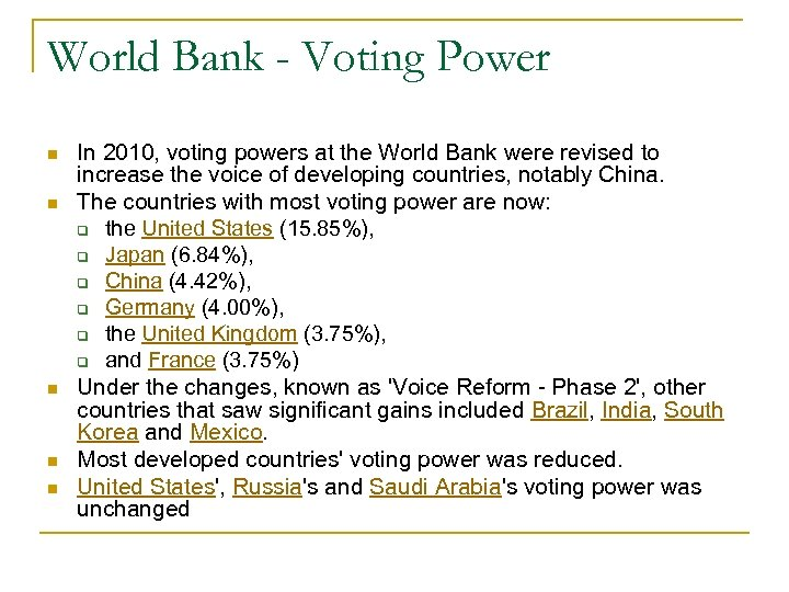 World Bank - Voting Power n n n In 2010, voting powers at the
