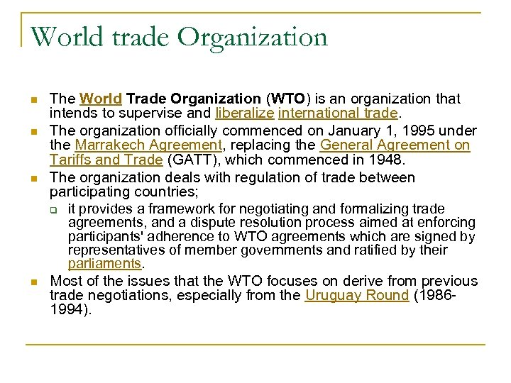 World trade Organization n n The World Trade Organization (WTO) is an organization that