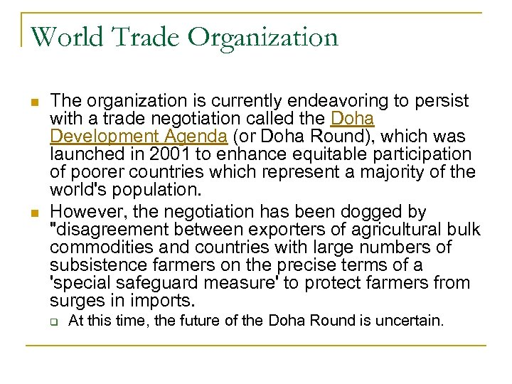 World Trade Organization n n The organization is currently endeavoring to persist with a
