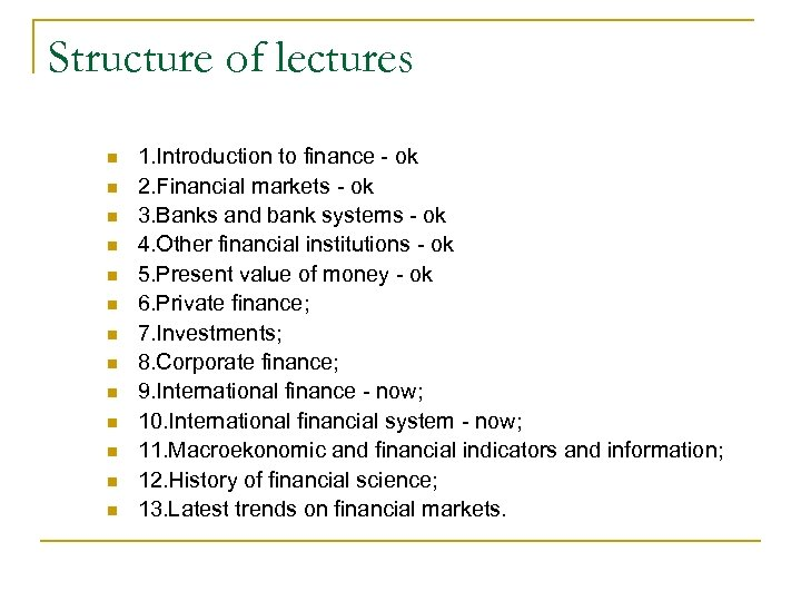 Structure of lectures n n n n 1. Introduction to finance - ok 2.