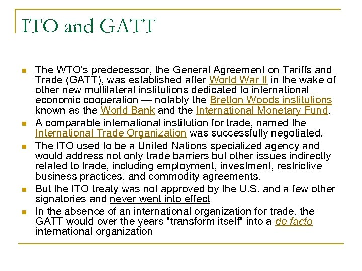 ITO and GATT n n n The WTO's predecessor, the General Agreement on Tariffs