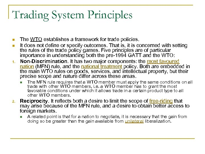 Trading System Principles n n 1. The WTO establishes a framework for trade policies.