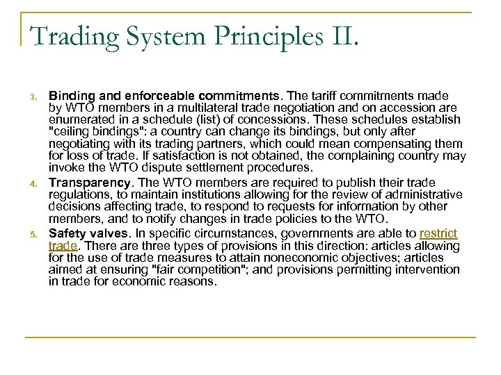 Trading System Principles II. 3. 4. 5. Binding and enforceable commitments. The tariff commitments