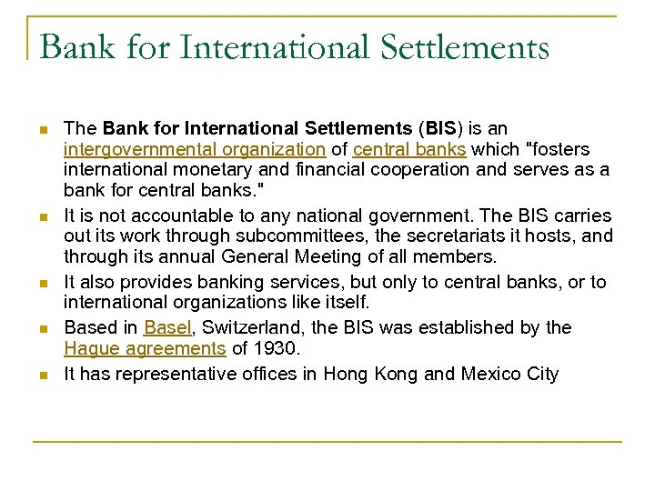 Bank for International Settlements n n n The Bank for International Settlements (BIS) is