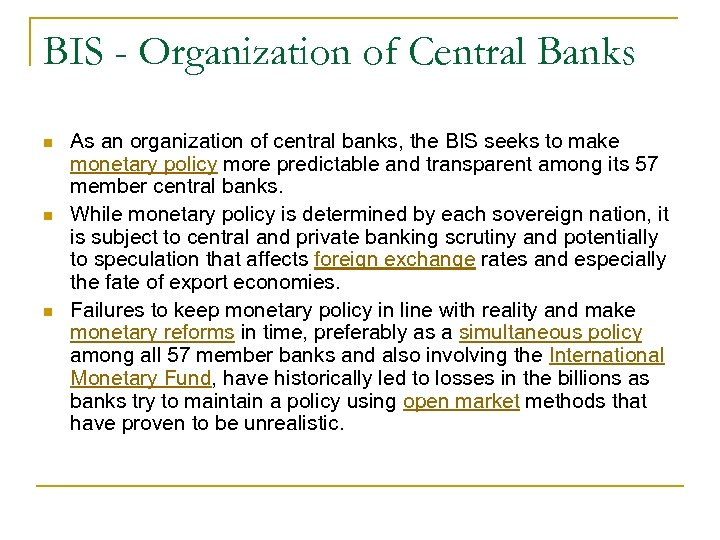 BIS - Organization of Central Banks n n n As an organization of central