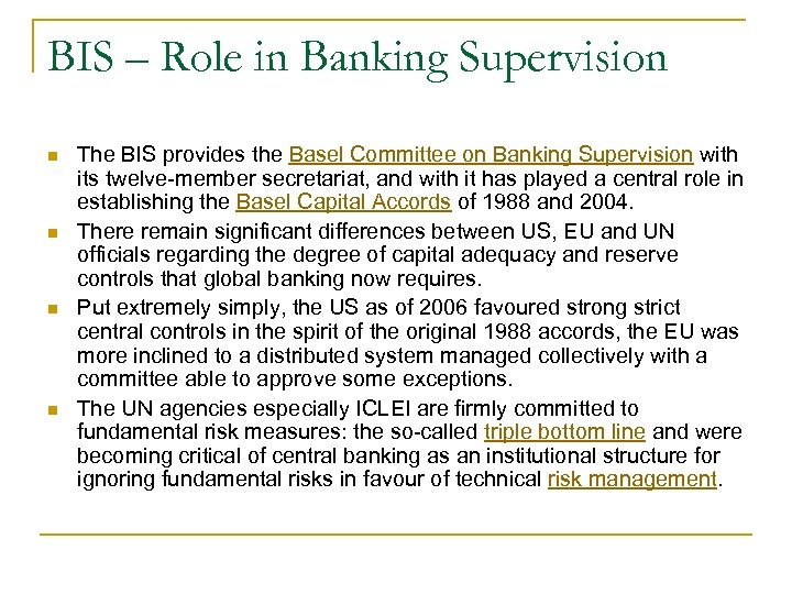 BIS – Role in Banking Supervision n n The BIS provides the Basel Committee