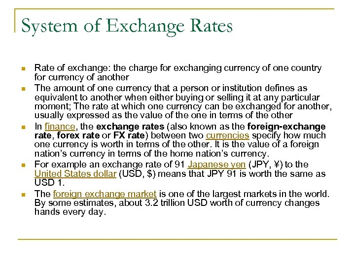 System of Exchange Rates n n n Rate of exchange: the charge for exchanging