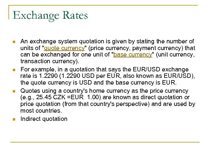 Exchange Rates n n An exchange system quotation is given by stating the number