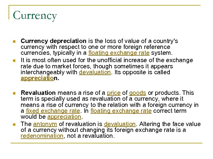 Currency n n Currency depreciation is the loss of value of a country's currency