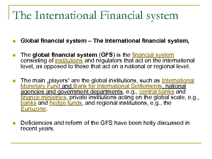The International Financial system n Global financial system – The International financial system, n