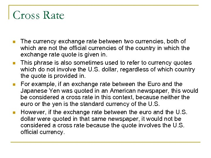 Cross Rate n n The currency exchange rate between two currencies, both of which