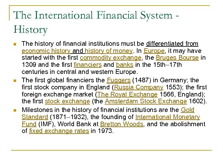 The International Financial System History n n n The history of financial institutions must