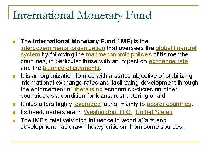 International Monetary Fund n n n The International Monetary Fund (IMF) is the intergovernmental