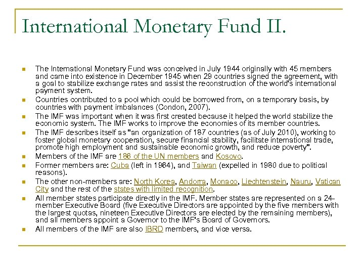 International Monetary Fund II. n n n n n The International Monetary Fund was