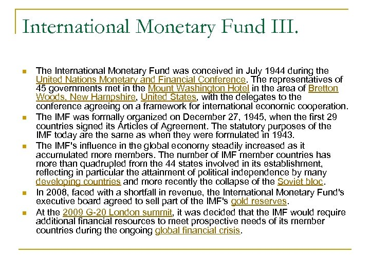 International Monetary Fund III. n n n The International Monetary Fund was conceived in