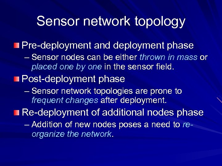 Sensor network topology Pre-deployment and deployment phase – Sensor nodes can be either thrown
