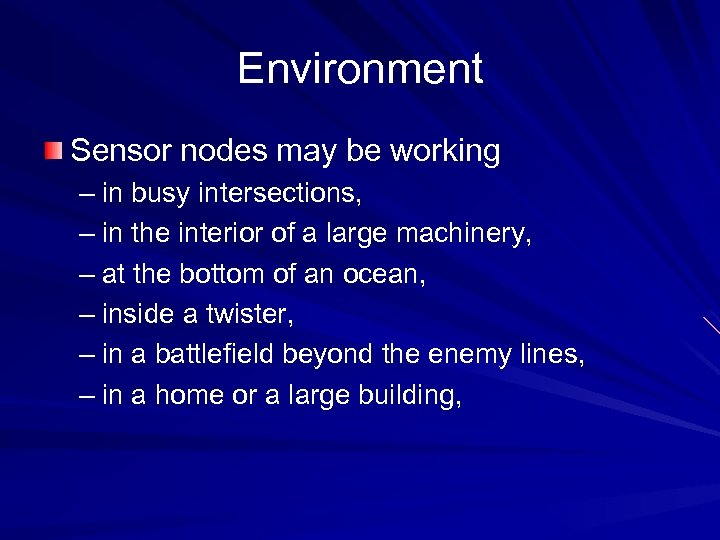 Environment Sensor nodes may be working – in busy intersections, – in the interior
