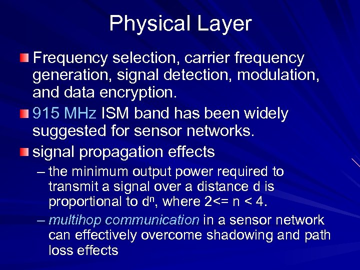 Physical Layer Frequency selection, carrier frequency generation, signal detection, modulation, and data encryption. 915