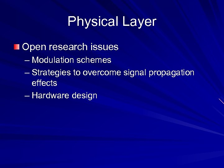 Physical Layer Open research issues – Modulation schemes – Strategies to overcome signal propagation