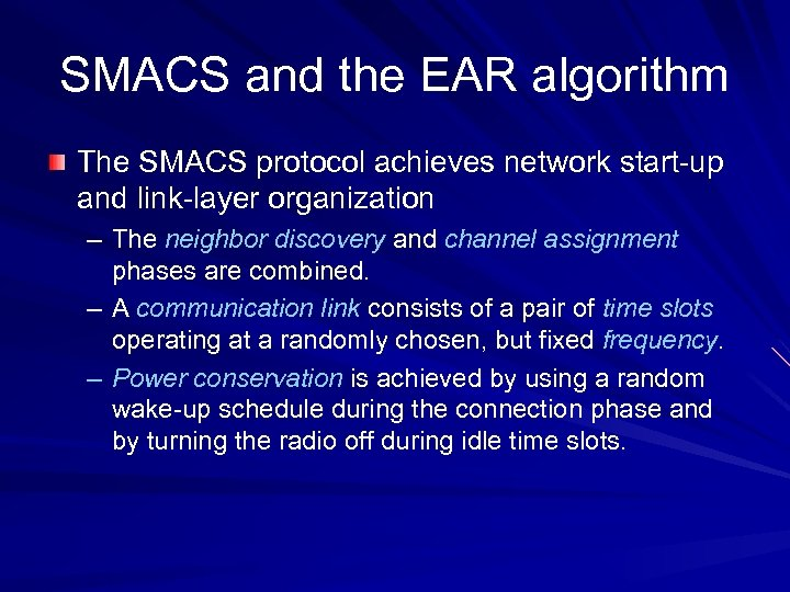 SMACS and the EAR algorithm The SMACS protocol achieves network start-up and link-layer organization