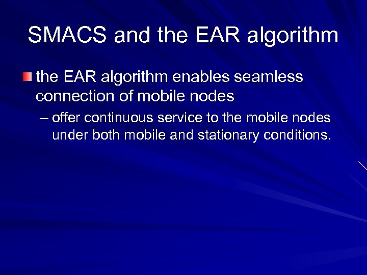SMACS and the EAR algorithm enables seamless connection of mobile nodes – offer continuous
