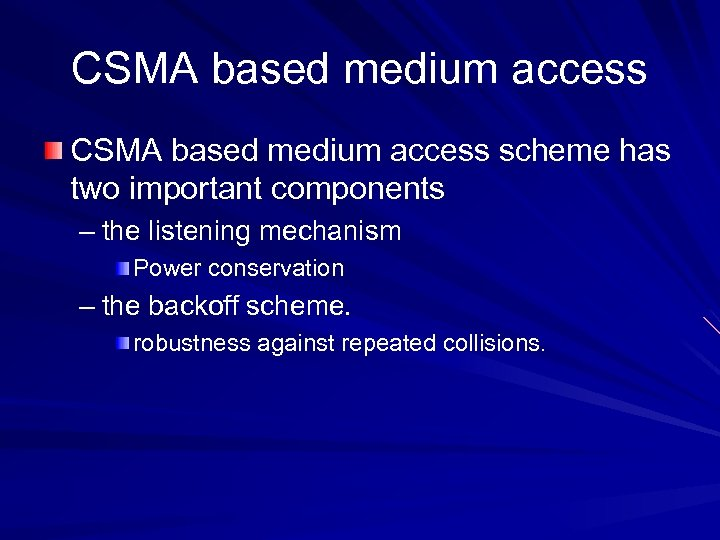 CSMA based medium access scheme has two important components – the listening mechanism Power