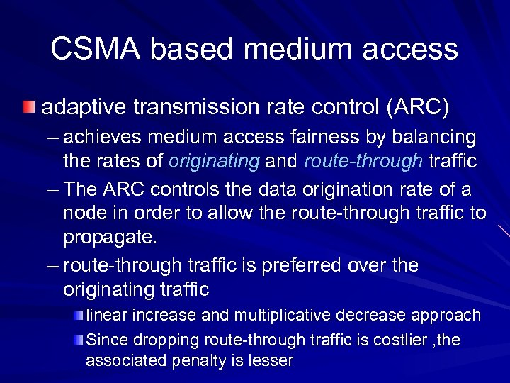 CSMA based medium access adaptive transmission rate control (ARC) – achieves medium access fairness