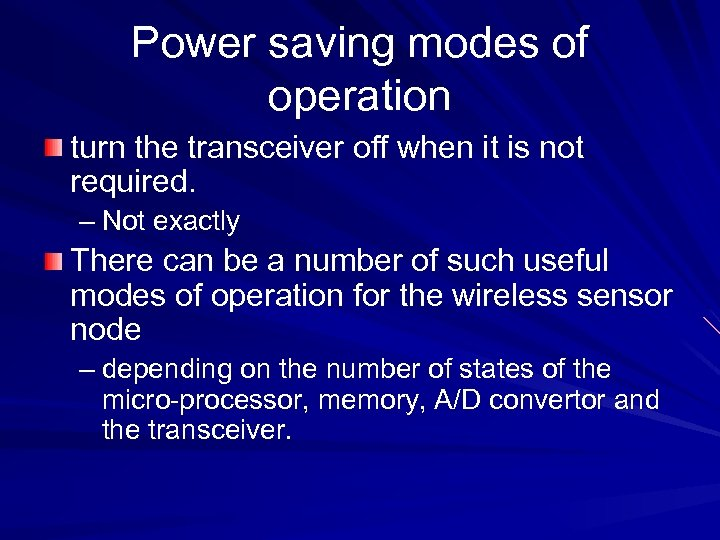 Power saving modes of operation turn the transceiver off when it is not required.